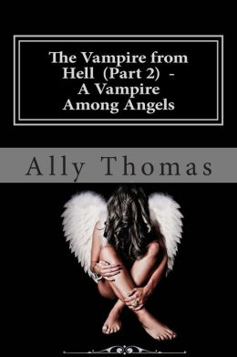 The Vampire from Hell (Part 2) - a Vampire among Angels