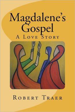 Magdalene's Gospel: A Love Story