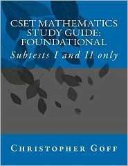 CSET Mathematics Study Guide: Foundational: Subtests I and II Only