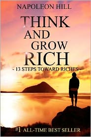 Think and Grow Rich: 13 Steps Toward Riches