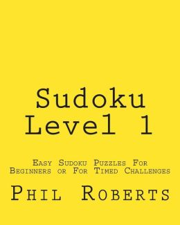 Sudoku Level 1: Easy Sudoku Puzzles for Beginners or for Timed Challenges