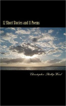 12 Short Stories and 11 Poems