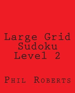 Large Grid Sudoku Level 2: Sudoku Puzzles for Timed Challenges