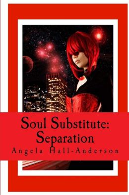 Soul Substitute: Separation ( Book 1 )