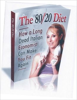 The 80/20 Diet: How to Lose 20 Lbs. in 30 Days!