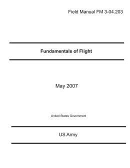 Field Manual FM 3-04. 203 Fundamentals of Flight May 2007