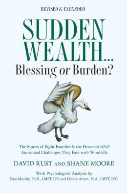 Sudden Wealth: Blessing or Burden? the Stories of Eight Families and the Financial and Emotional Challenges They Face with Financial