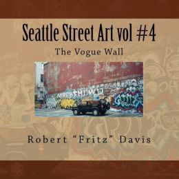 Seattle Street Art vol #4 The Vogue Wall