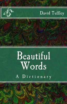 Beautiful Words: A Dictionary