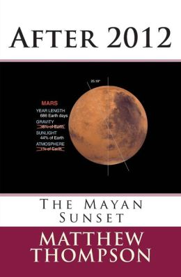 After 2012: The Mayan Sunset