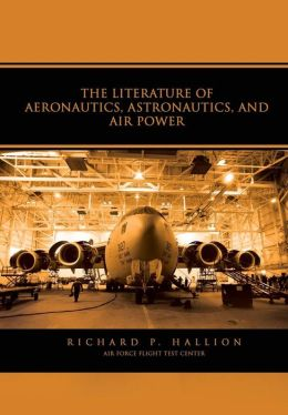 The Literature of Aeronautics, Astronautics, and Air Power