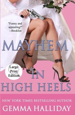 Mayhem in High Heels (Large Print Edition)