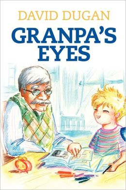 Granpa's Eyes: A Biblical Approach to Practical Living Through Critical Thinking