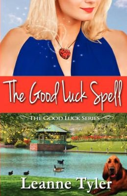 The Good Luck Spell: The Good Luck Series