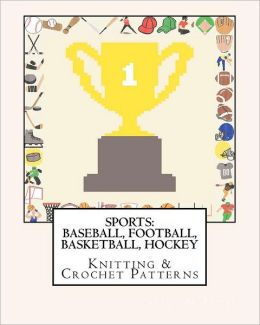 Sports: Baseball, Football, Basketball, Hockey Knitting & Crochet Patterns