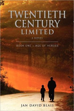 Twentieth Century Limited: Book One - Age of Heroes