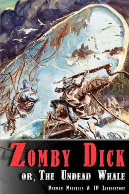Zomby Dick, or the Undead Whale