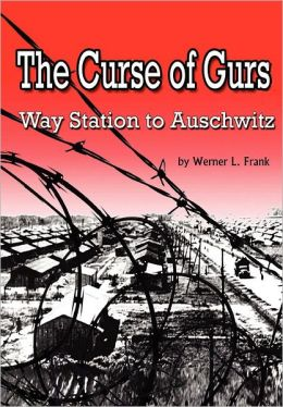 The Curse of Gurs: Way Station to Auschwitz