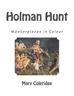 Holman Hunt: Masterpieces in Colour