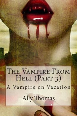 The Vampire from Hell (Part 3) - a Vampire on Vacation