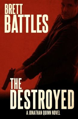 The Destroyed: A Jonathan Quinn Novel