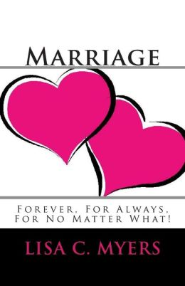 Marriage Forever, for Always, for No Matter What!