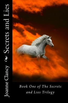 Secrets and Lies: Book 1 of the Secrets and Lies Trilogy
