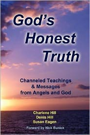 God's Honest Truth: Channeled Teachings & Messages from Angels and God