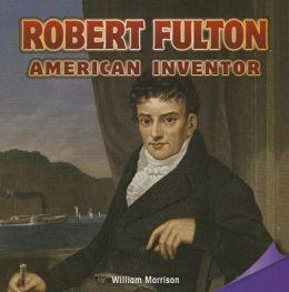 Robert Fulton: American Inventor