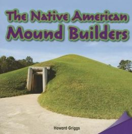 The Native American Mound Builders