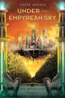 Heartland 1 - Under the Empyrean Sky (Unb) - Chuck Wendig