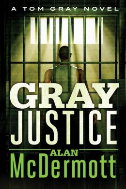 Gray Justice (Tom Gray Series #1)
