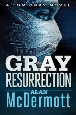 Gray Resurrection (Tom Gray Series #2)