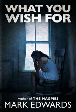 What You Wish For - Mark Edwards