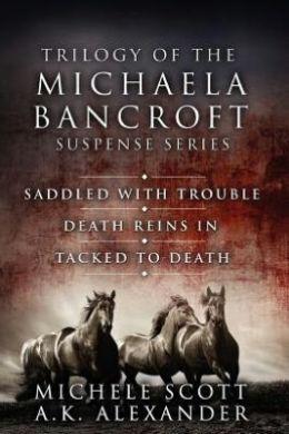 Trilogy of the Michaela Bancroft Suspense Series