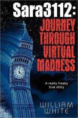 Sara3112: Journey Through Virtual Madness