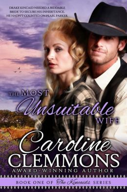 The Most Unsuitable Wife: Kincaids Book One