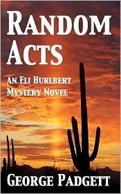 Random Acts: An Eli Hurlbert Mystery Novel