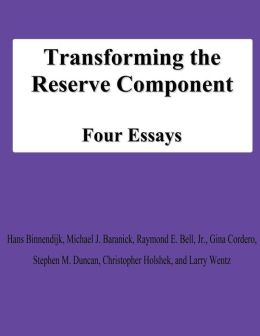 Transforming the Reserve Component: Four Essays
