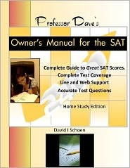 Professor Dave's Owner's Manual for the SAT: Home Study Edition