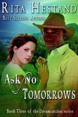 Ask No Tomorrows-Dreamcatcher Series, Book 3: Dreamcatcher Series