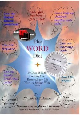 The Word Diet: 30 Days of Faith - Creating Your Extraordinary Life with the Spoken Word, Book I