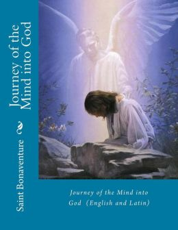 Journey of the Mind into God (English and Latin)
