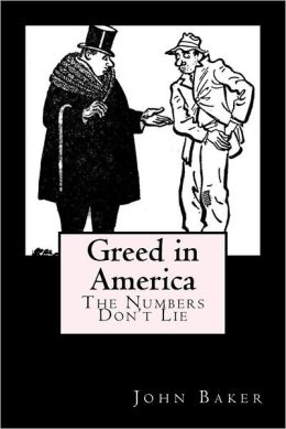 Greed in America: The Numbers Don't Lie
