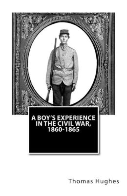 A Boy's Experience in the Civil War, 1860-1865
