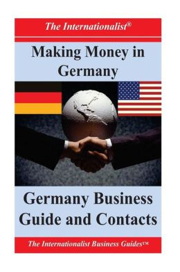 Making Money in Germany: Germany Business Guide and Contacts