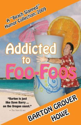 Addicted to Foo-Foos: a Beach Slapped Humor Collection (2009)