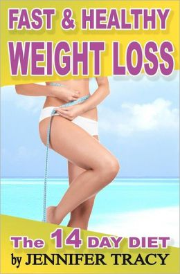 Fast and Healthy Weight Loss: What and How to Eat to Lose Weight? Healthy Diet Meal Plans- the 14 Day Diet