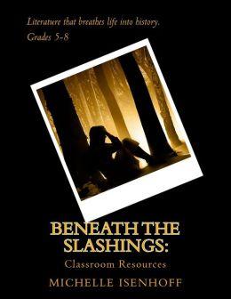 Beneath the Slashings: Classroom Resources