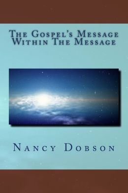 The Gospel's Message Within The Message